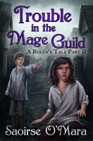 Cover for 'Trouble in the Mage Guild (A Rogue's Tale Part II)'