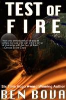 Ben Bova - Test of Fire