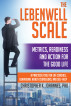 The Lebenwell Scale: Metrics, Readiness and Action for the Good Life -- a Practical Tool for Life Coaches, Behavioral Health Counselors, and Self-help by Christopher K. Johannes