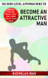 1161 High Level Affirmations to Become an Attractive Man by Nicholas Mag