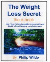 Phil Wilde - The Weight Loss Secret-How I lost 3 stone in one month and how you can do the same
