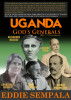 Uganda God's Generals: The Pioneers by Eddie Sempala