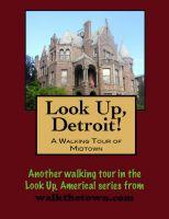 Doug Gelbert - Look Up, Detroit! A Walking Tour of Midtown