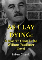 Robert Crayola - As I Lay Dying: A Reader's Guide to the William Faulkner Novel