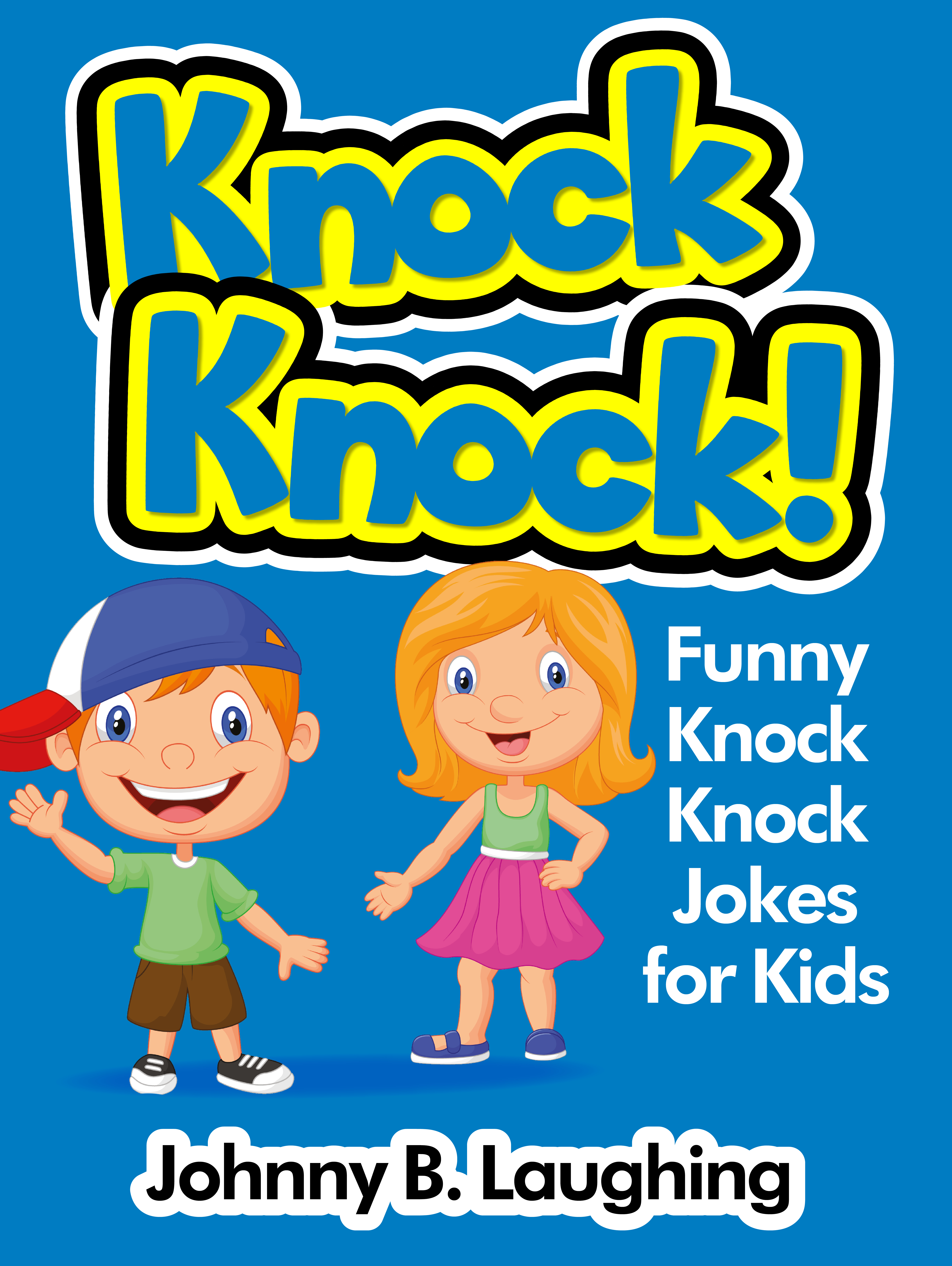 Knock Knock Funny Knock Knock Jokes For Kids An Ebook By Johnny B Laughing