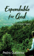 Expendable for God: Seventy Years in Christian Ministry by Pedro Gutiérrez