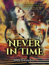'Never in Time by Wes Snowden