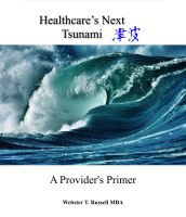 Webster & Dee Russell & Coffeen - Healthcare's Next Tsunami, A Provider's Primer