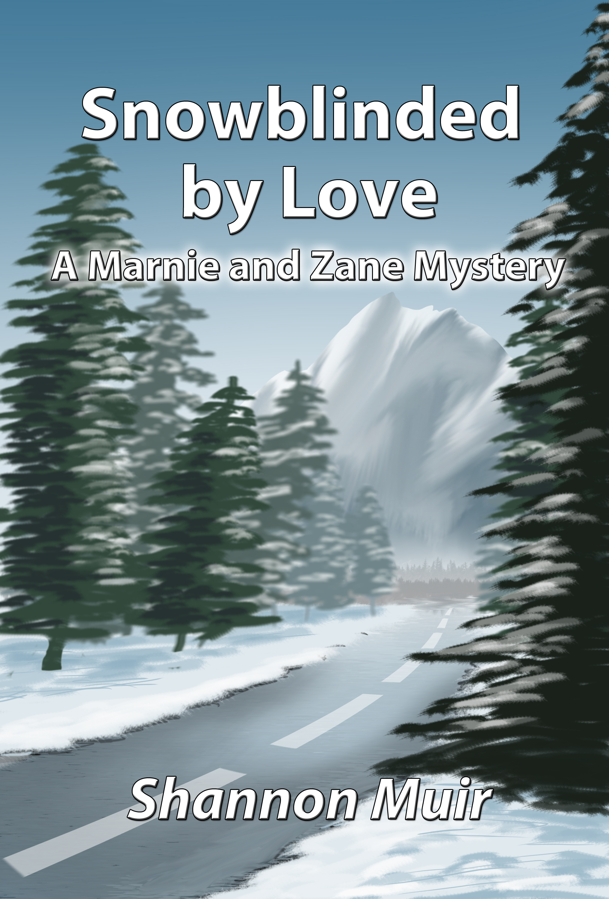 Snowblinded by Love: A Marnie and Zane Mystery, an Ebook by Shannon Muir