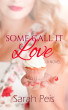 Some Call it Love by Sarah Peis