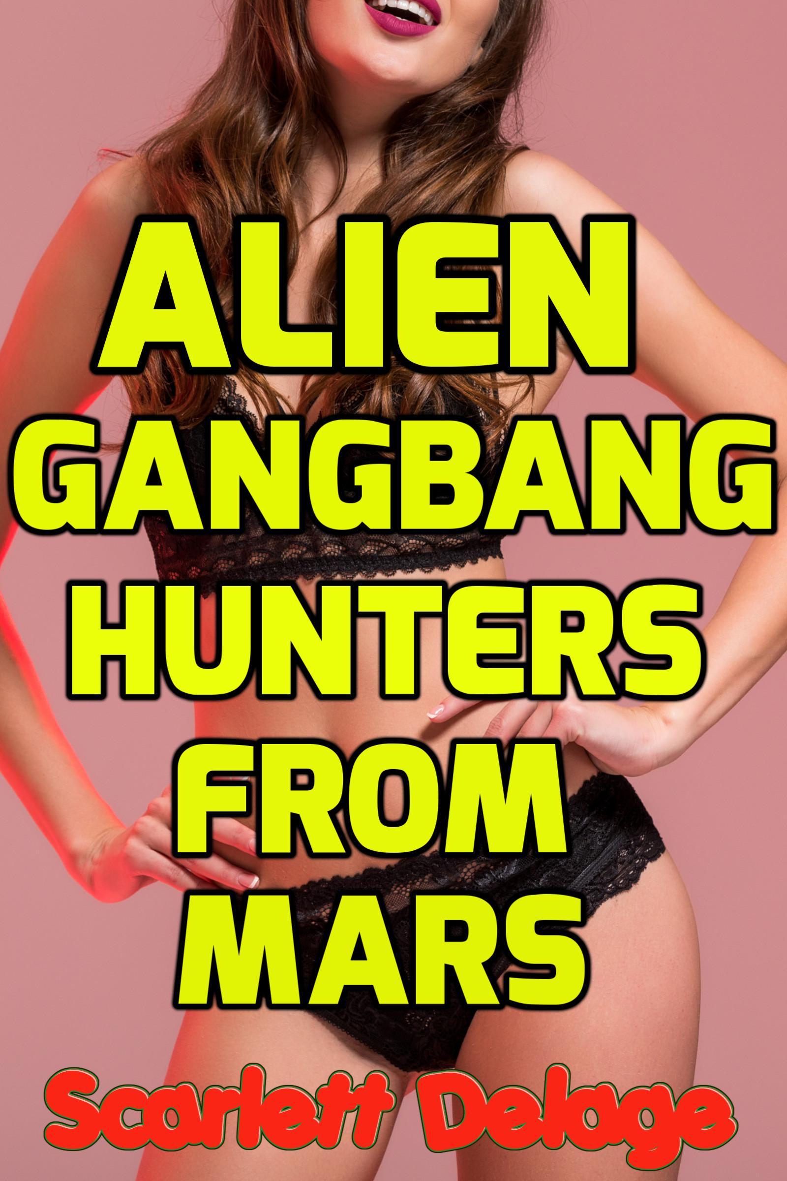 Alien Gangbang alien gangbang hunters from mars, an ebookscarlett delage