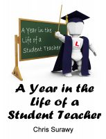 Chris Surawy - A Year in the Life of a Student Teacher