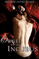 Shellie Jayne Black - Owned by the Incubus