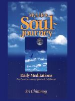 Sri Chinmoy - My Life's Soul-Journey
