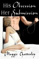 Maggie Chatterley - His Obsession, Her Submission