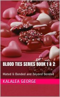 Kalalea George - Blood Ties Series Book 1 & 2: Mated & Bonded and Beyond Bonded