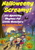 Halloweeny Screamy! 101 Haunting Rhymes for Little Monsters by Rusty Fischer