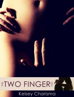 Kelsey Charisma - The Two Finger Test