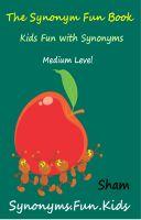 Sham - The Synonym Fun Book : Kids Fun With Synonyms Medium Level