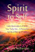 Spirit to Self: Little Reminders of Who You Truly Are... A Powerful, Spiritual Being of Light by Renee Amberson