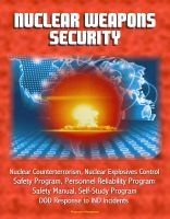 Progressive Management - Nuclear Weapons Security: Nuclear Counterterrorism, Nuclear Explosives Control, Safety Program, Personnel Reliability Program, Prevention of Deliberate Unauthorized Use, DOD Response to IND Incidents