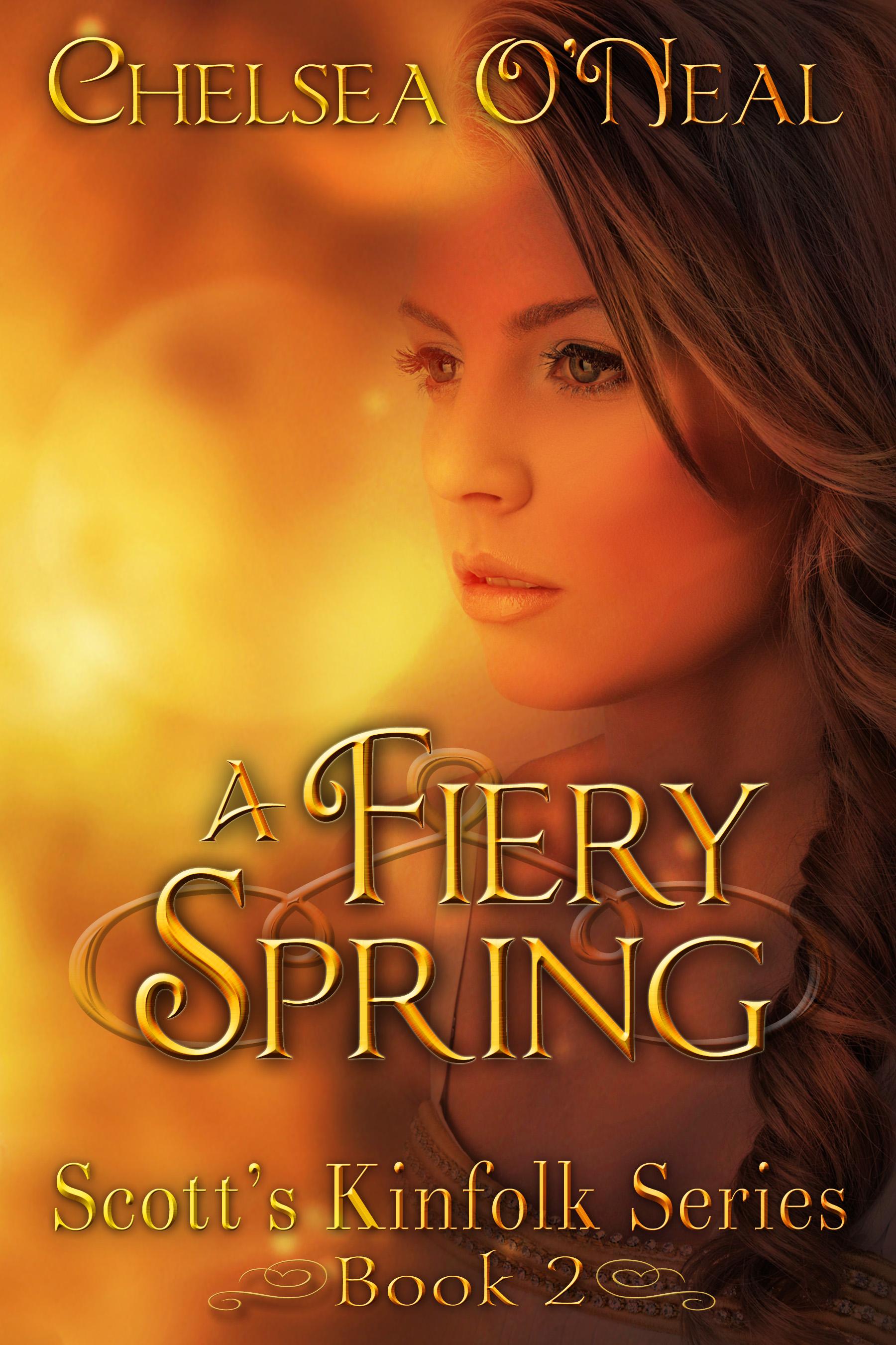 A Fiery Spring Scott's Kinfolk Saga Novella 2, an Ebook by Chelsea O'Neal