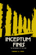INCEPTUM FINIS, The Beginning of the End by Fredric Meek