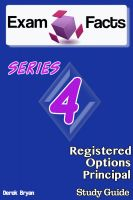 Derek Bryan - Exam Facts Series 4 Registered Options Principal Exam Study Guide