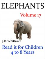 J. R. Whittaker - Elephants (Read it book for Children 4 to 8 years)