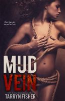 Tarryn Fisher - Mud Vein