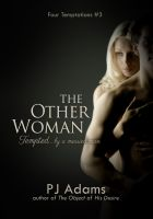 PJ Adams - The Other Woman (Tempted by a married man - an erotic romance)