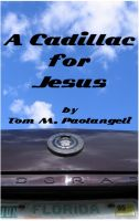 Tom Paolangeli - A Cadillac for Jesus