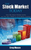 Greg Mason - The Stock Market Today - How the Stock Market Works and The Basic Pitfalls to Avoid Before Investing