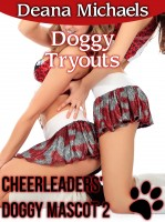 Deana Michaels - Doggy Tryout (Cheerleaders' Doggy Mascot 2)