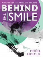 Model Hideout - Behind the Smile. A funnier side to the modelling industry