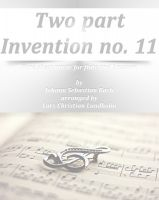 Pure Sheet Music - Two part Invention no. 11 Pure sheet music for flute and bassoon by Johann Sebastian Bach arranged by Lars Christian Lundholm