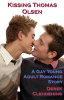 Derek Clendening - Kissing Thomas Olsen: A Gay Young Adult Romance Story