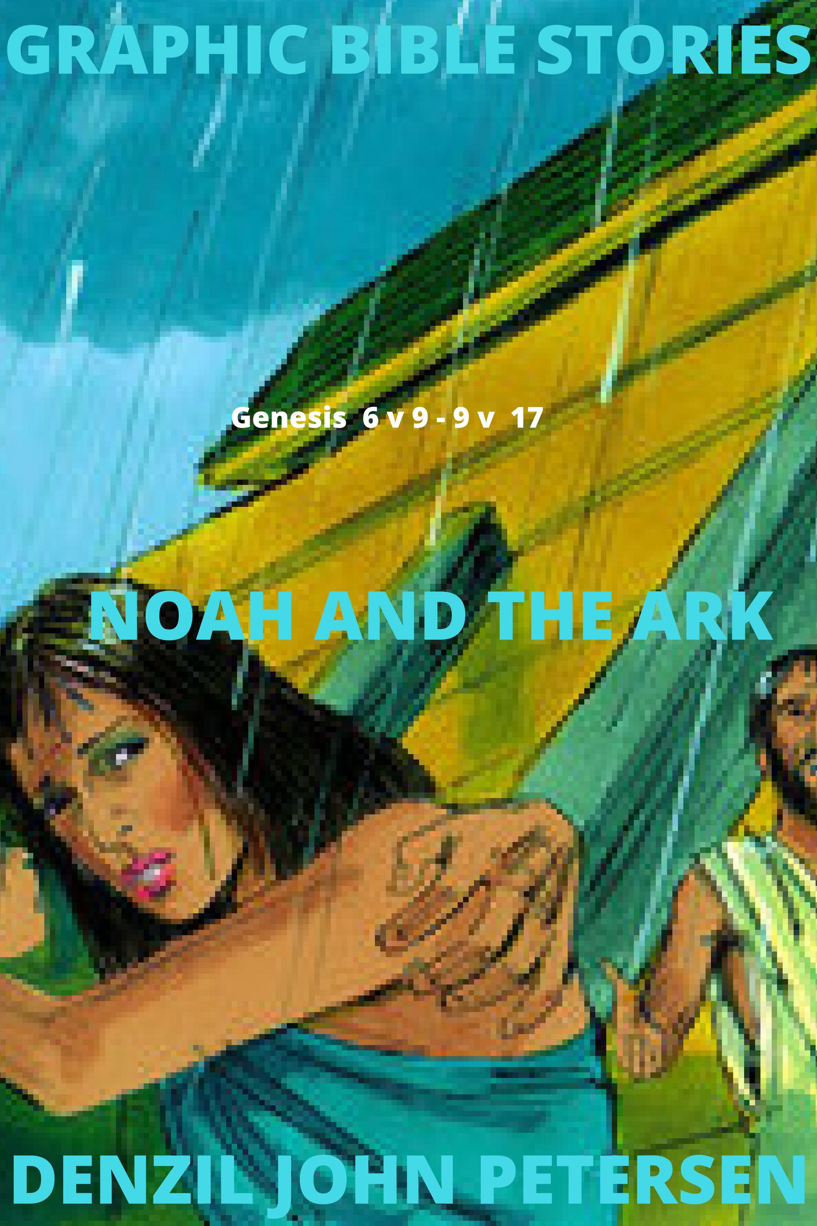 Noah and the Ark , an Ebook by Denzil Petersen