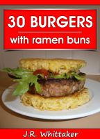 J. R. Whittaker - 30 Burgers with ramen buns