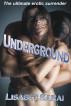 Underground by Lisabet Sarai