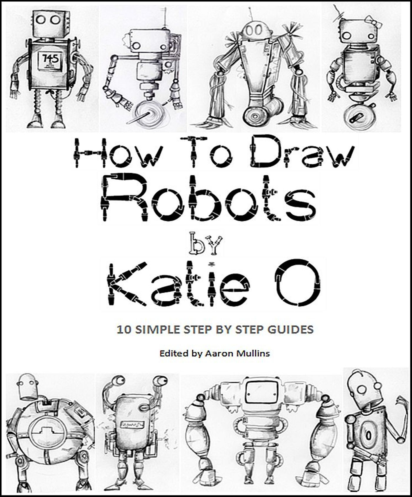 Smashwords – How to Draw Robots by Katie O – a book by Katie O