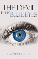 Martin Isherwood - The Devil in His Blue Eyes