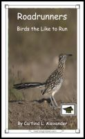 Caitlind L. Alexander - Roadrunners: Birds that Like to Run: Educational Version