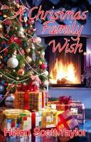 Helen Scott Taylor - A Christmas Family Wish