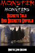 Monster of Monsters #1 Part Five: Secrets Told And Secrets Unfold by Kristie Lynn Higgins
