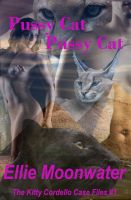 Ellie Moonwater - Pussy Cat, Pussy Cat