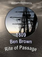 William Bertram - 1809 Ben Brown Rite of Passage