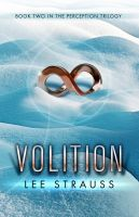 Lee Strauss - Volition ( #2 Perception Trilogy)