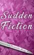Sudden Fiction by Danielle Benji