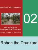 Dinesh Verma - Indian Immigration Stories 02: Rohan the Drunkard